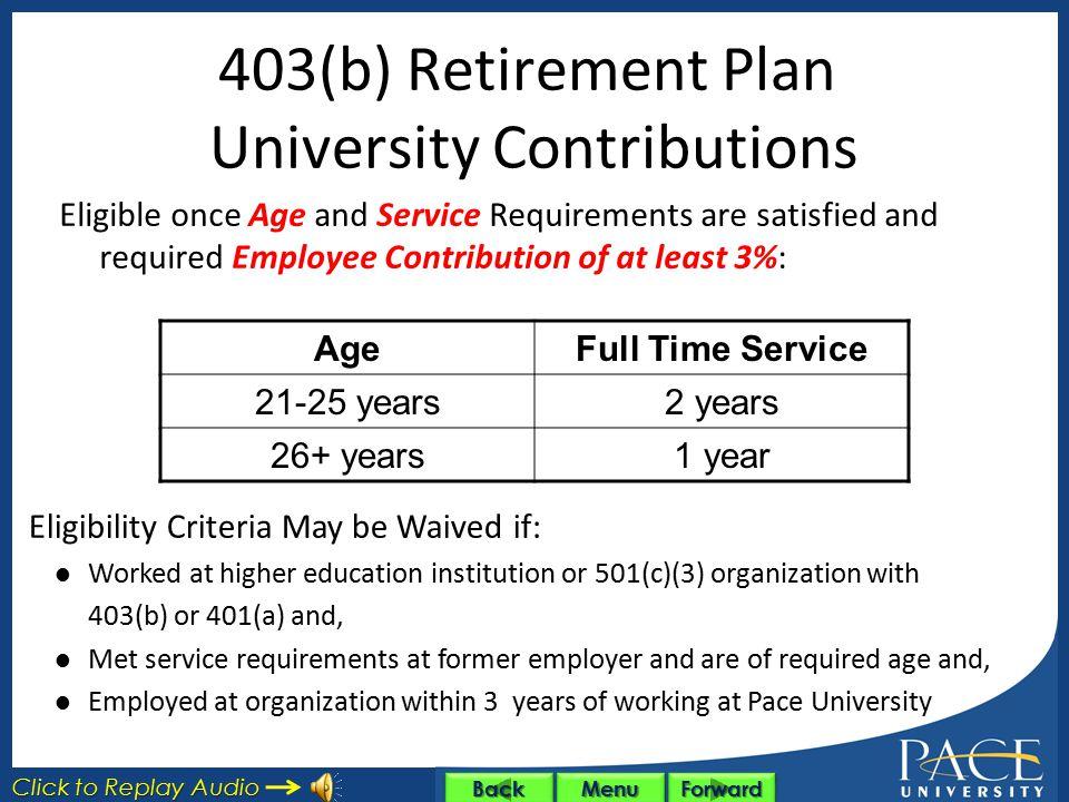 403(b) Retirement Plan Employee Contributions Salary Reduction Agreement and TIAA-CREF account required No service requirement for employee contributi