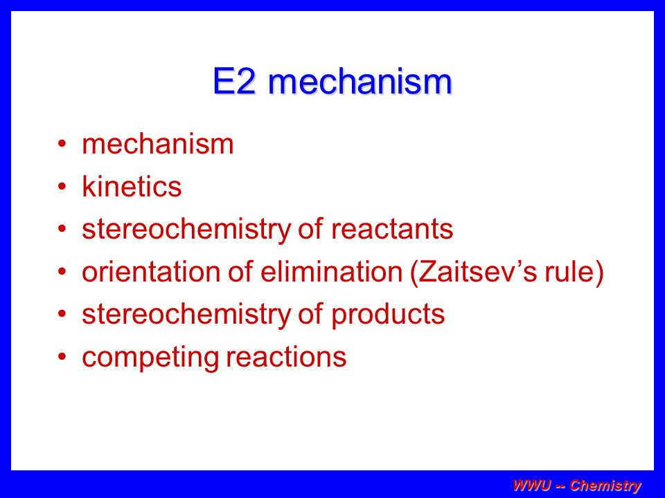 WWU -- Chemistry With strong base (i.e. >1M), goes by E2 Example reactions However!!!!