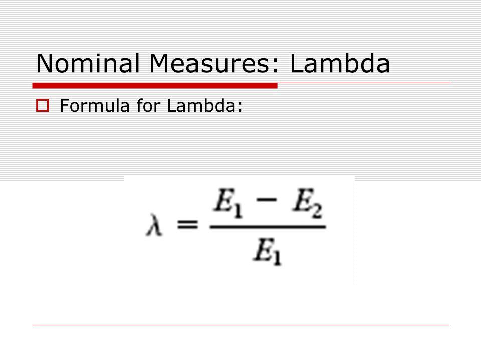 Nominal Measures: Lambda  Formula for Lambda: