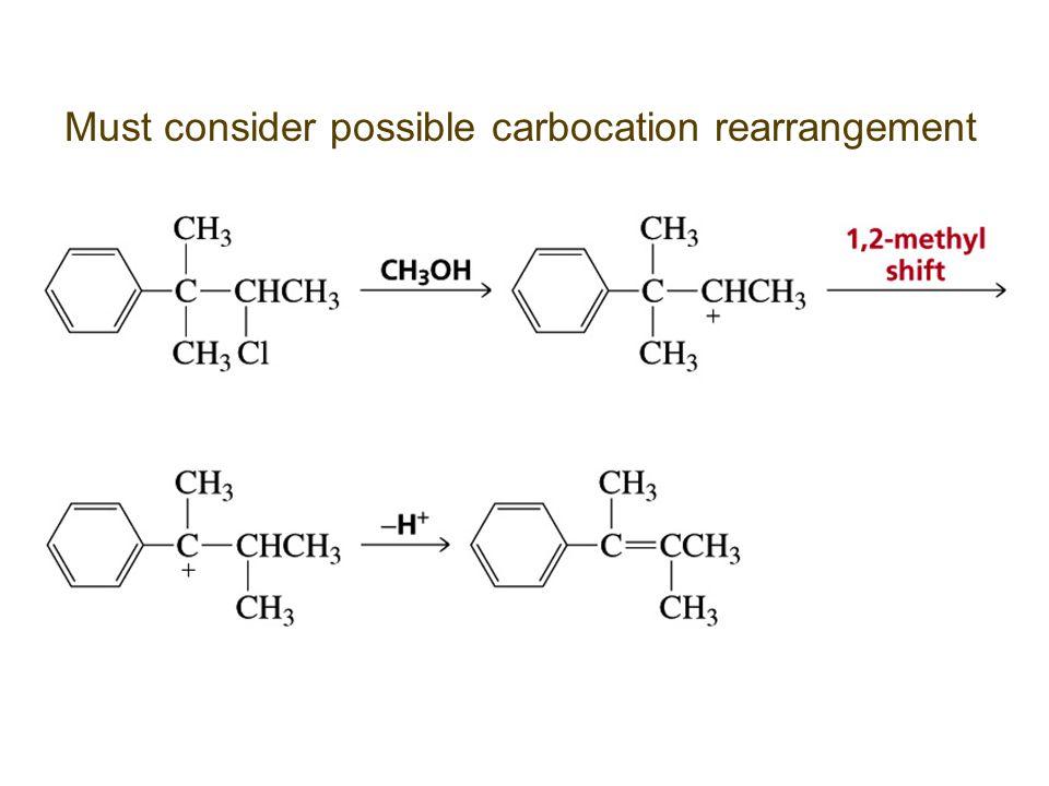 Must consider possible carbocation rearrangement