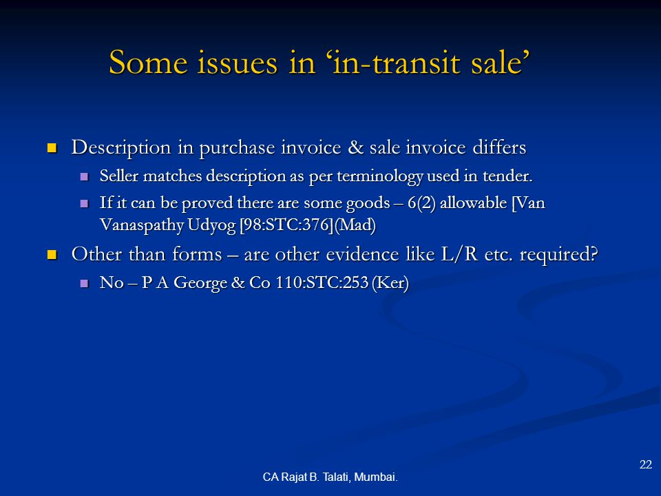 CA Rajat B. Talati, Mumbai. Some issues in 'in-transit sale' Description in purchase invoice & sale invoice differs Description in purchase invoice &