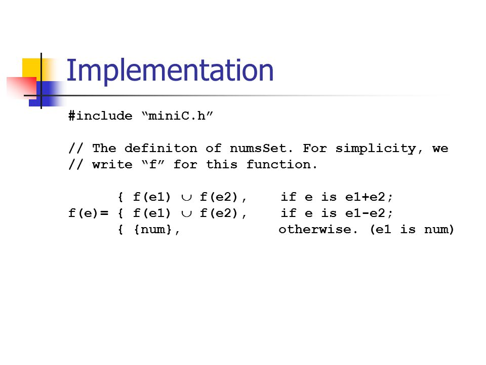 Implementation #include miniC.h // The definiton of numsSet.
