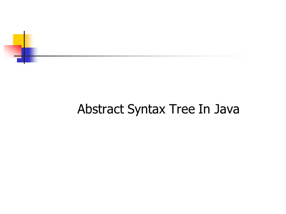 Abstract Syntax Tree In Java