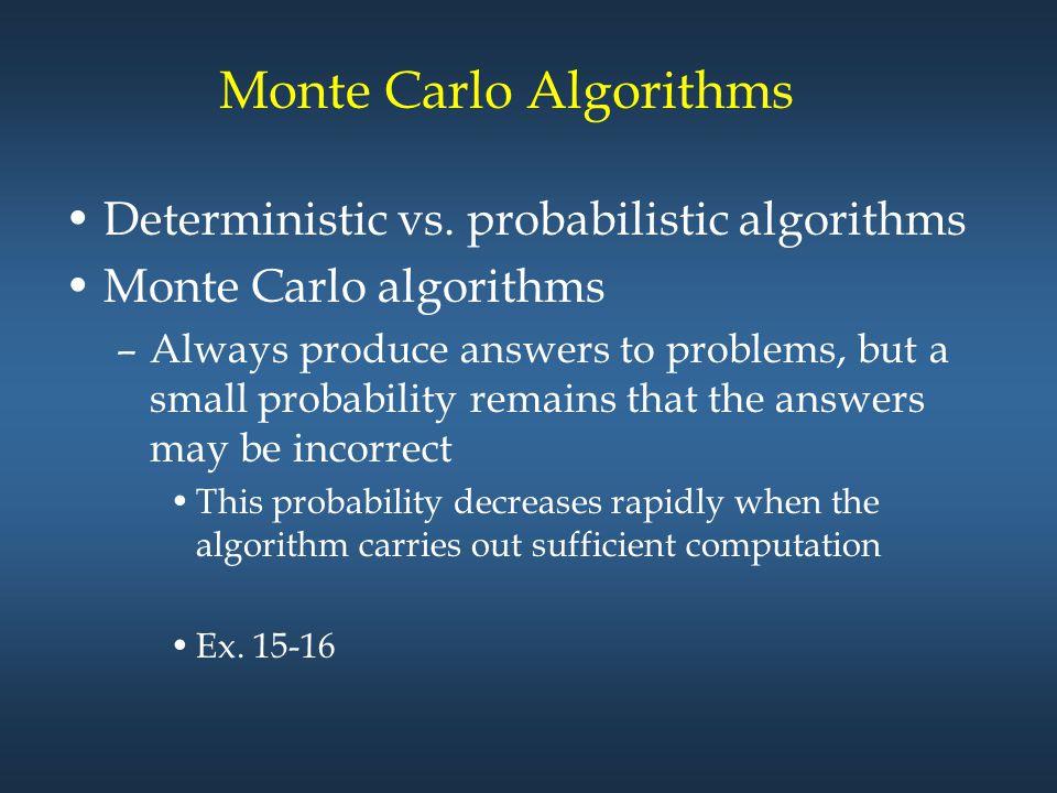 Monte Carlo Algorithms Deterministic vs.
