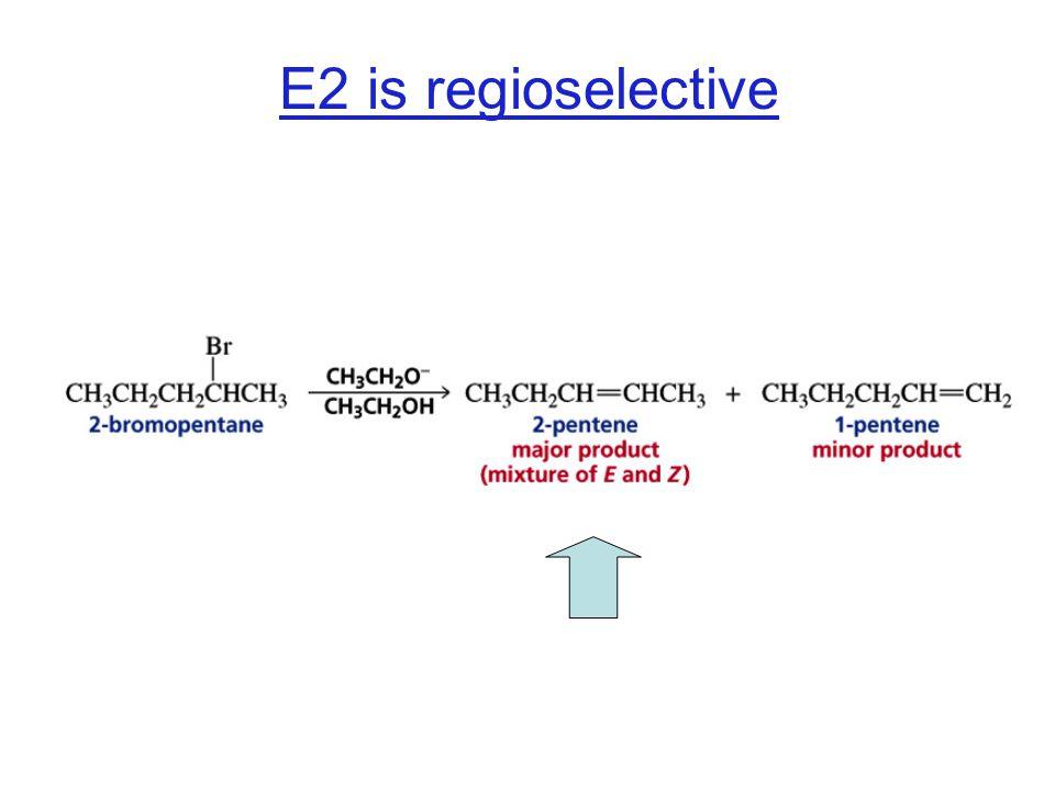 E2 is regioselective