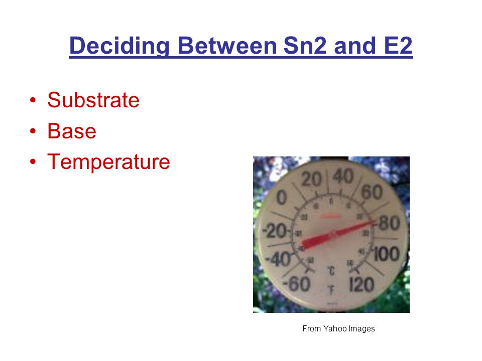 Deciding Between Sn2 and E2 Substrate Base Temperature From Yahoo Images