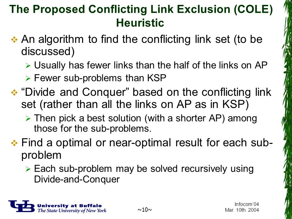 ~10~ Infocom'04 Mar. 10th. 2004 The Proposed Conflicting Link Exclusion (COLE) Heuristic  An algorithm to find the conflicting link set (to be discus