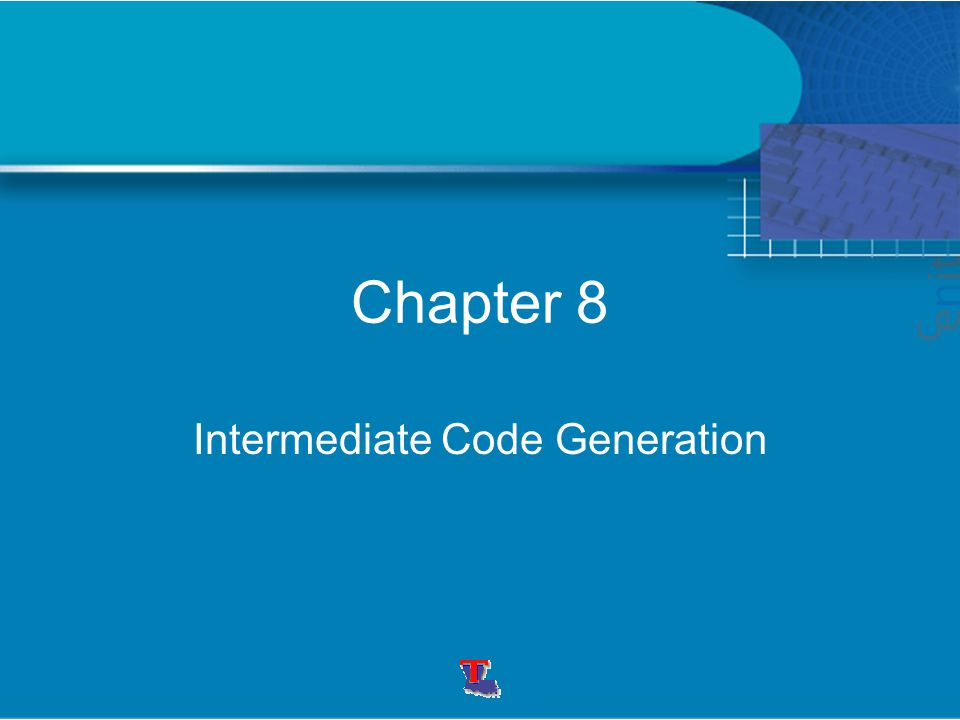 Chapter 8 Intermediate Code Generation
