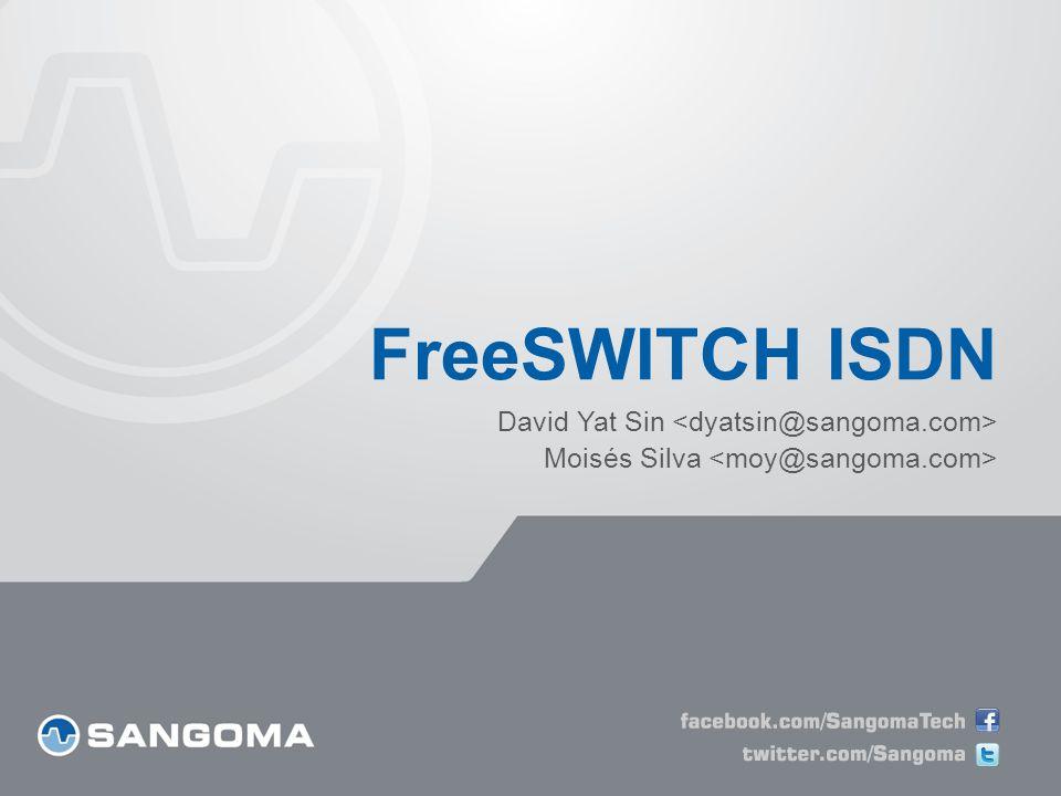 FreeSWITCH ISDN David Yat Sin Moisés Silva