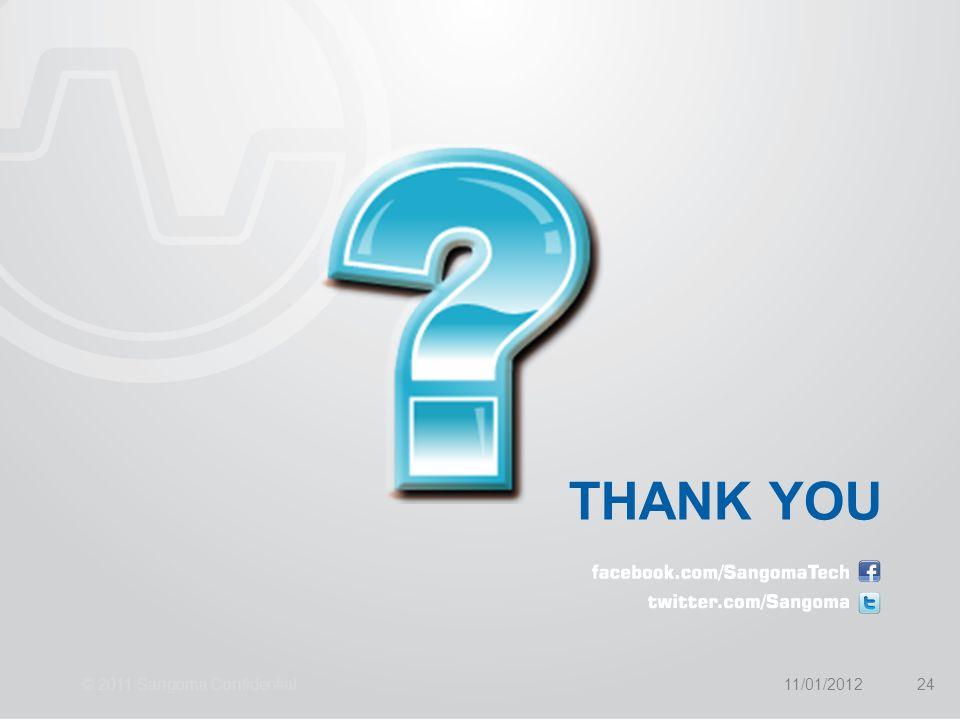 THANK YOU 11/01/2012© 2011 Sangoma Confidential24