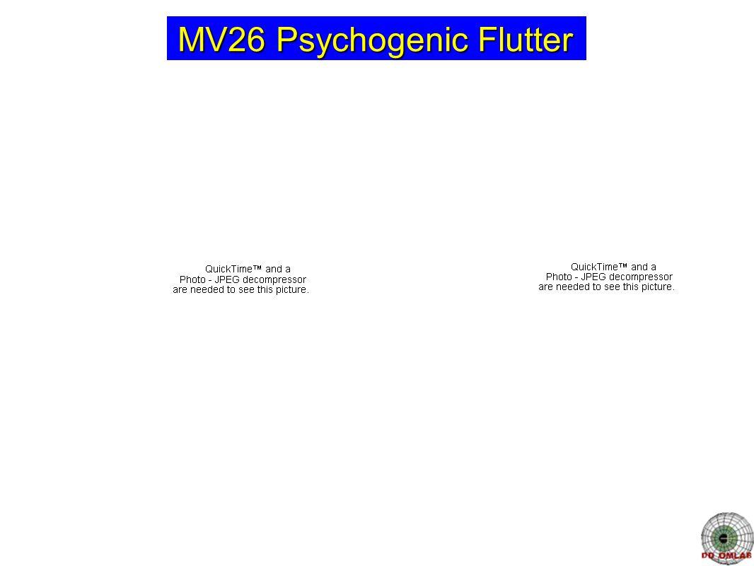 MV26 Psychogenic Flutter
