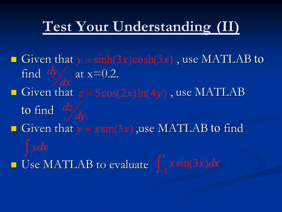 Test Your Understanding (II) Given that, use MATLAB to find at x=0.2.