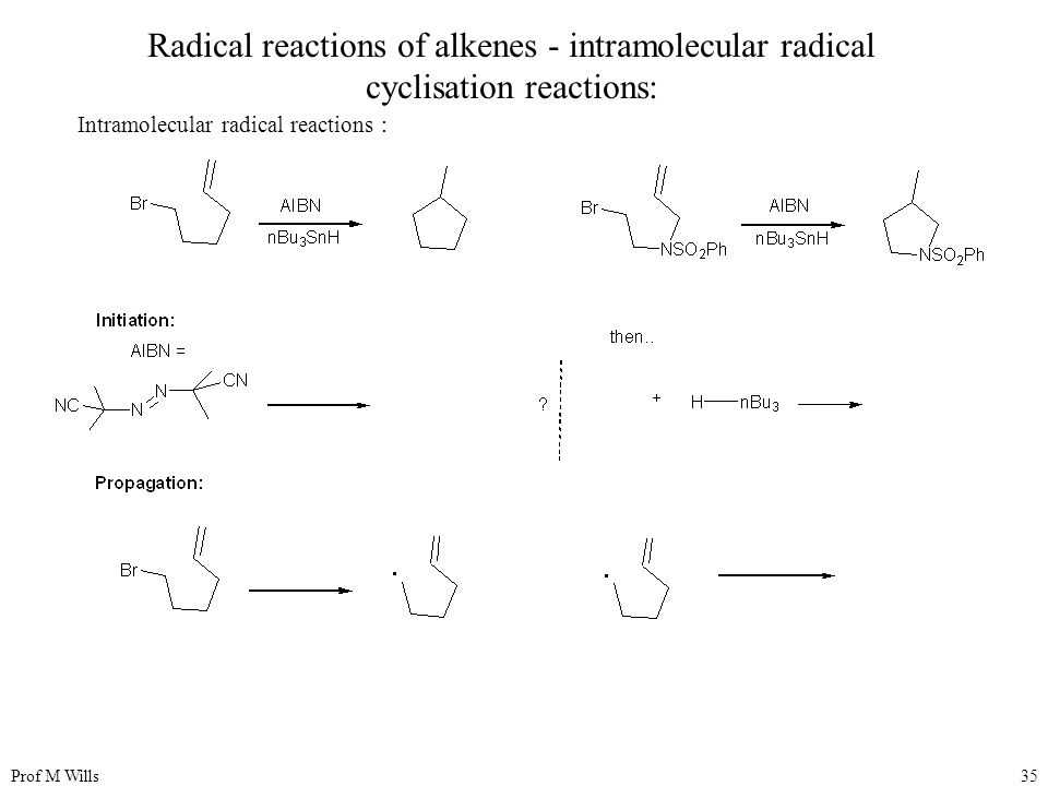 Prof M Wills35 Radical reactions of alkenes - intramolecular radical cyclisation reactions: Intramolecular radical reactions :