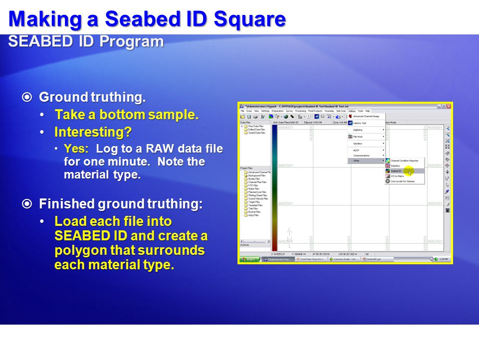 Making a Seabed ID Square SEABED ID Program  Ground truthing.