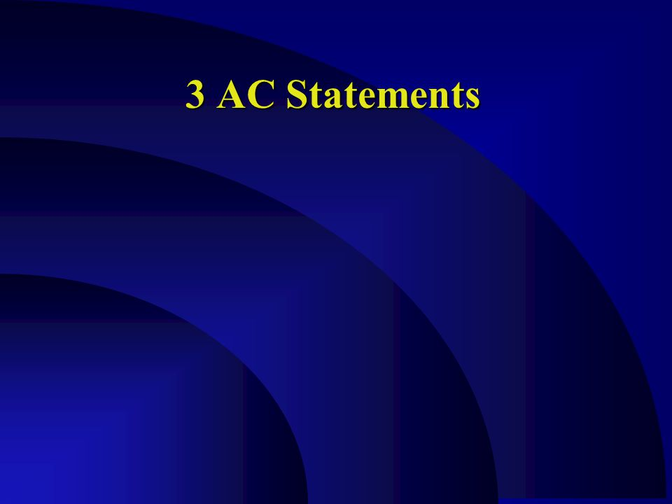 3 AC Statements