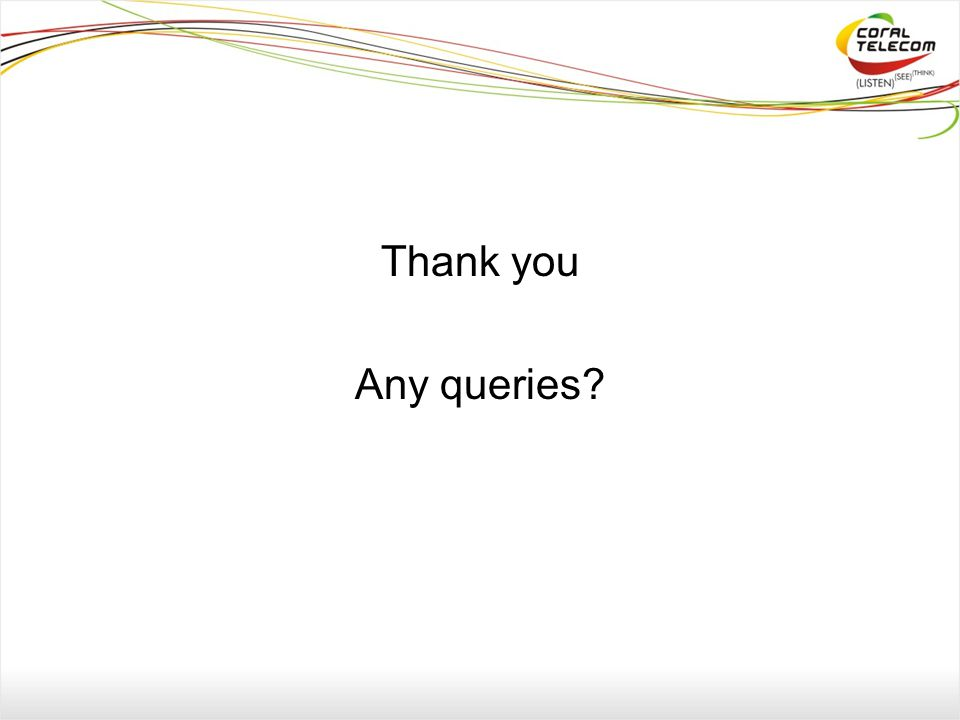 Thank you Any queries