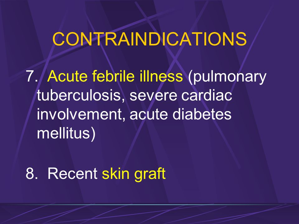 CONTRAINDICATIONS 5. Porphyrias (rare metabolic disorder) 6. Pellagra (dermititis due to severe niacin deficiency)