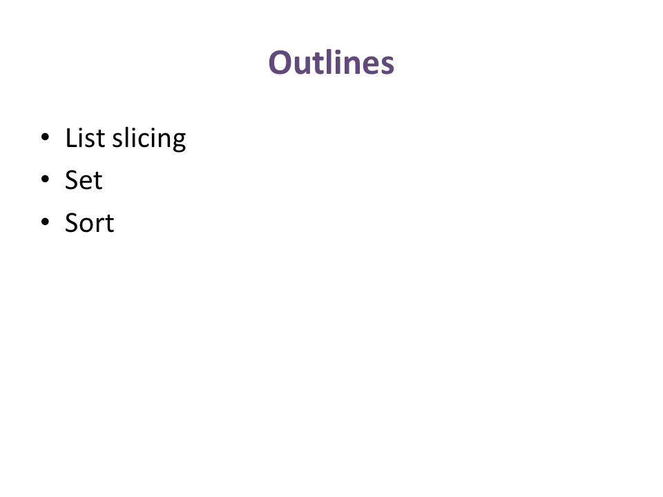 Outlines List slicing Set Sort
