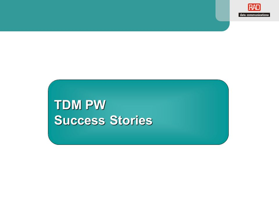 TDM PW Success Stories