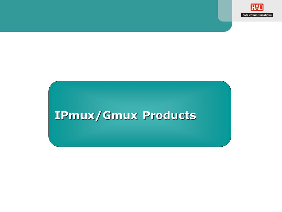IPmux/Gmux Products
