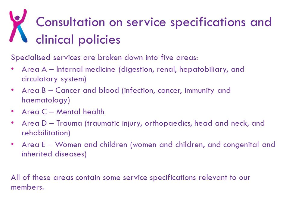 Consultation on service specifications and clinical policies What to look for when examining the service specifications.