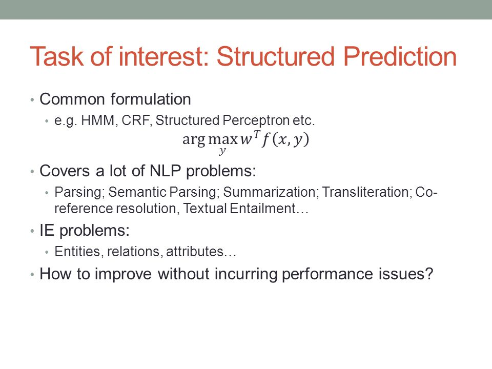 Task of interest: Structured Prediction
