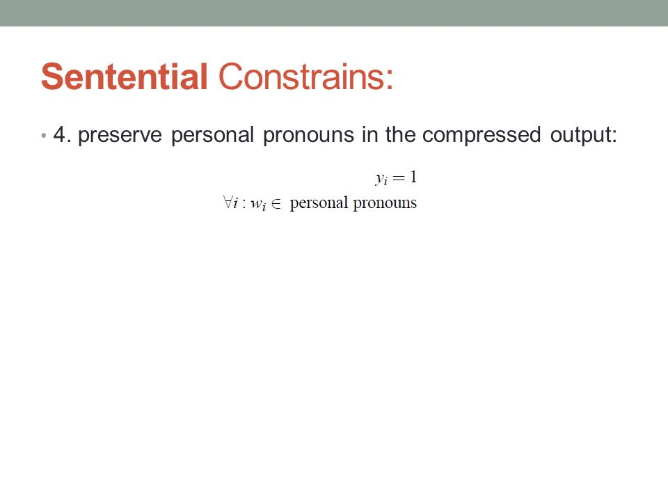 Sentential Constrains: 4. preserve personal pronouns in the compressed output: