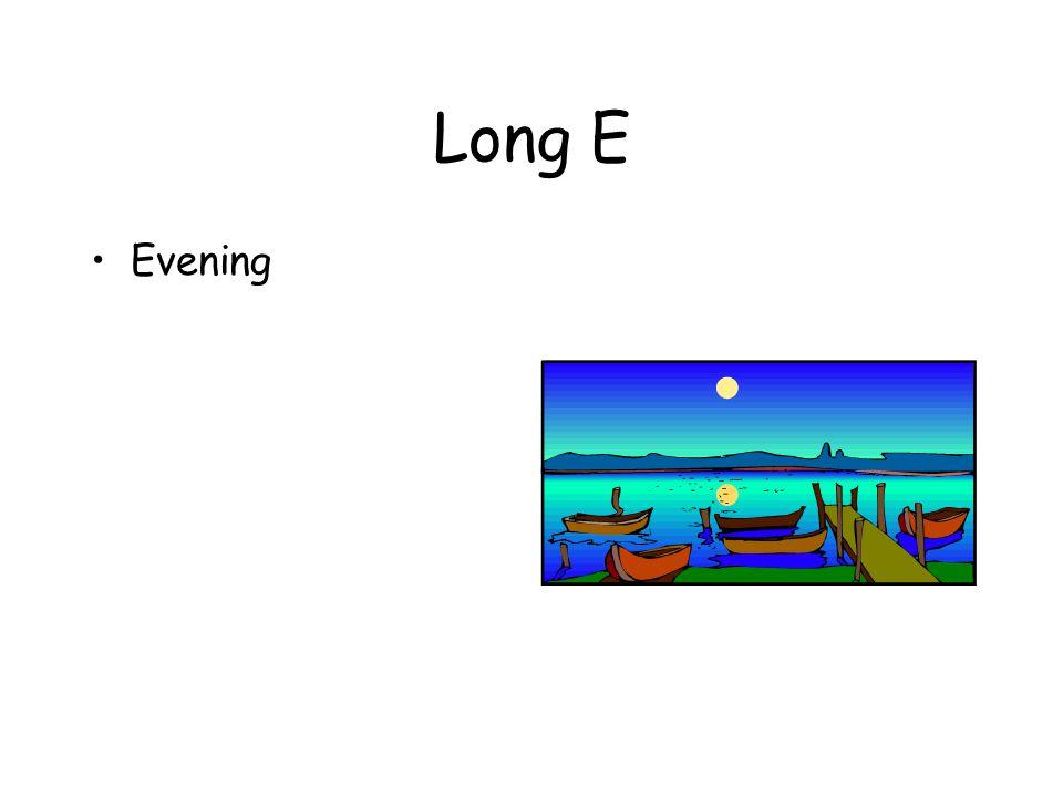 Long E Evening