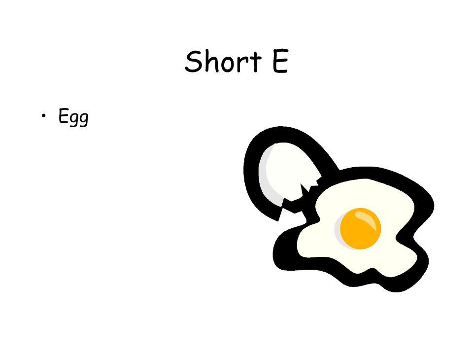 Short E Egg