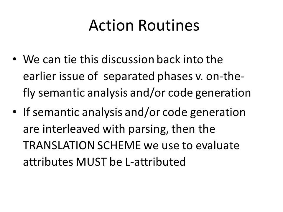 Action Routines We can tie this discussion back into the earlier issue of separated phases v.