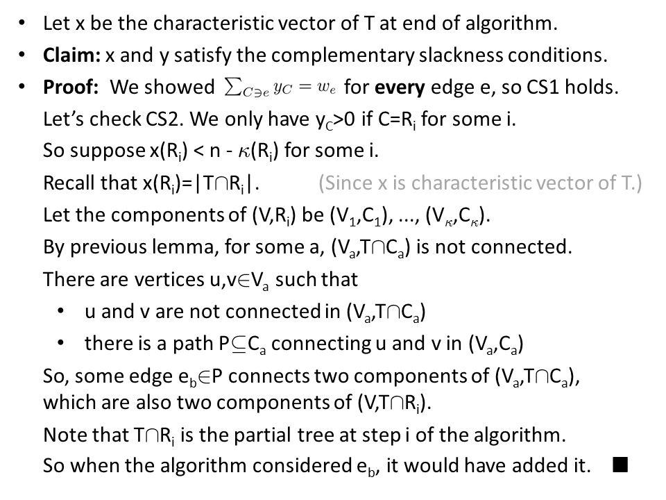 Let x be the characteristic vector of T at end of algorithm.