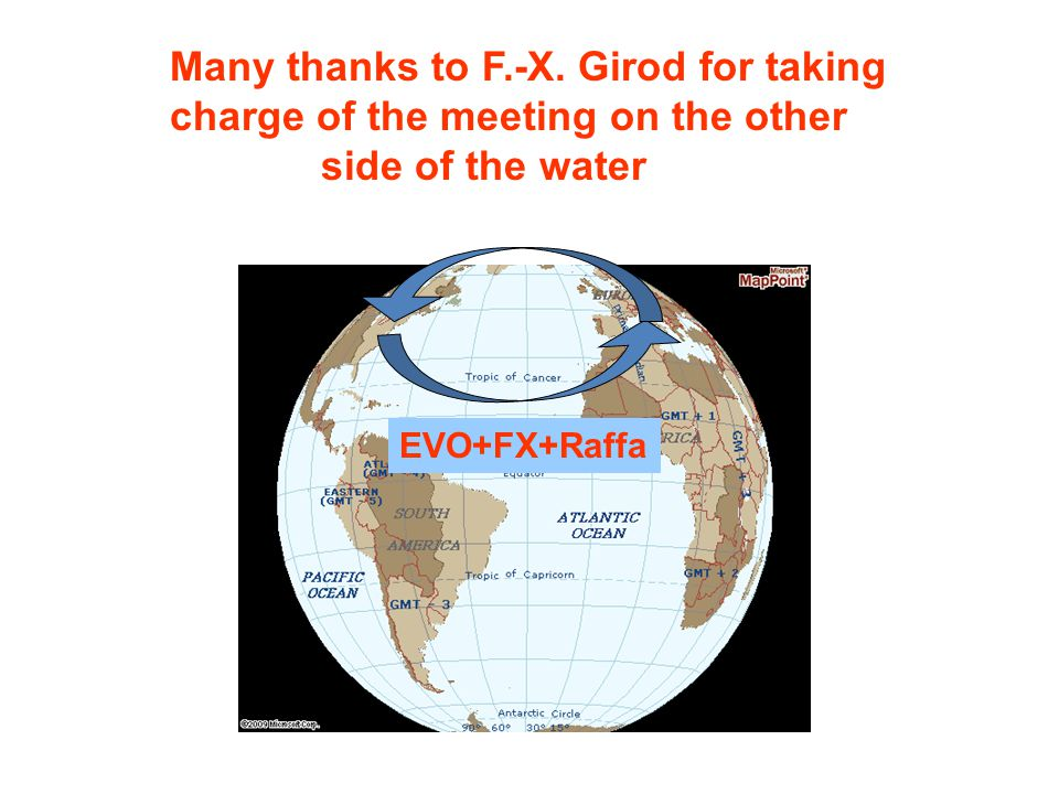 Many thanks to F.-X. Girod for taking charge of the meeting on the other side of the water EVO+FX+Raffa