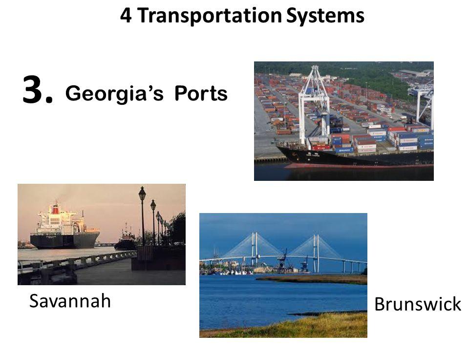 Georgia's Ports Brunswick Savannah 4 Transportation Systems 3.