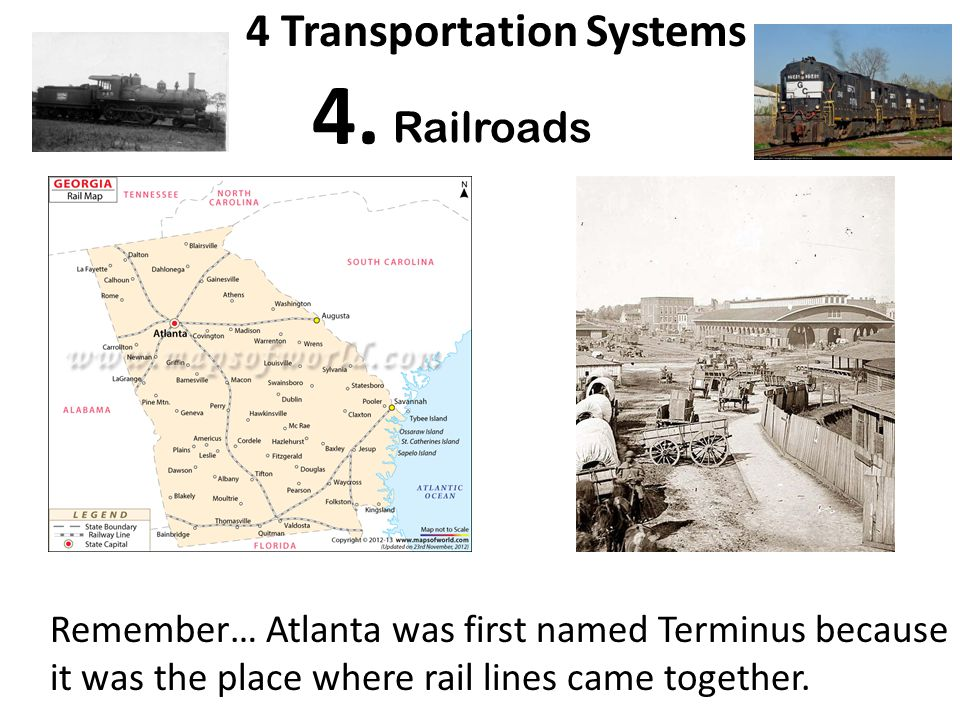 Railroads Remember… Atlanta was first named Terminus because it was the place where rail lines came together.