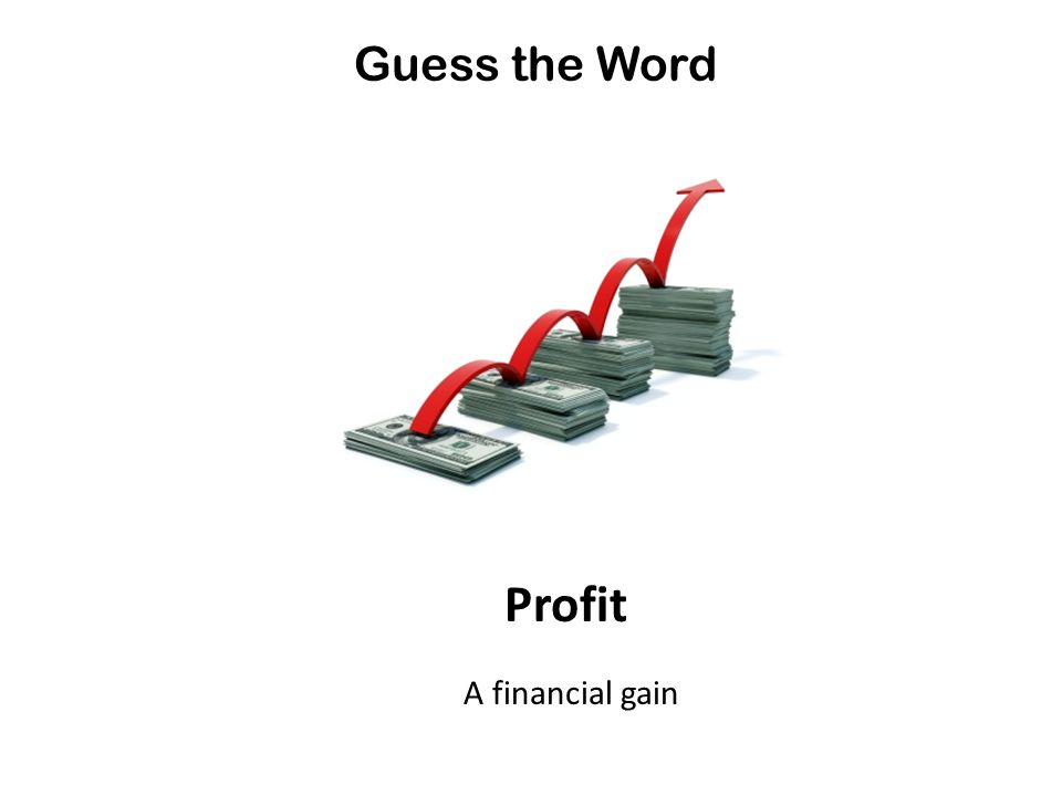 Guess the Word Profit A financial gain