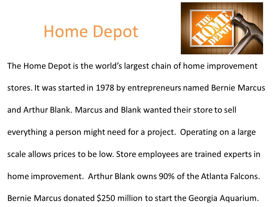 Home Depot The Home Depot is the world's largest chain of home improvement stores.
