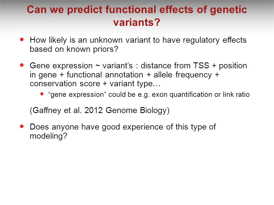 Can we predict functional effects of genetic variants? How likely is an unknown variant to have regulatory effects based on known priors? Gene express