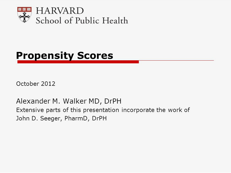 Propensity Scores October 2012 Alexander M.