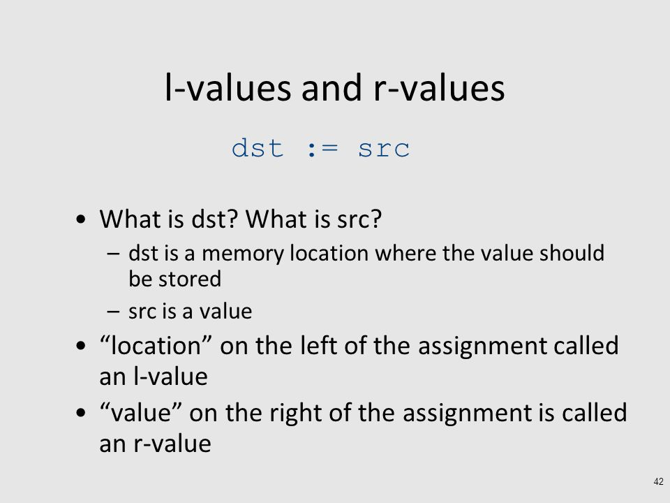 l-values and r-values What is dst. What is src.
