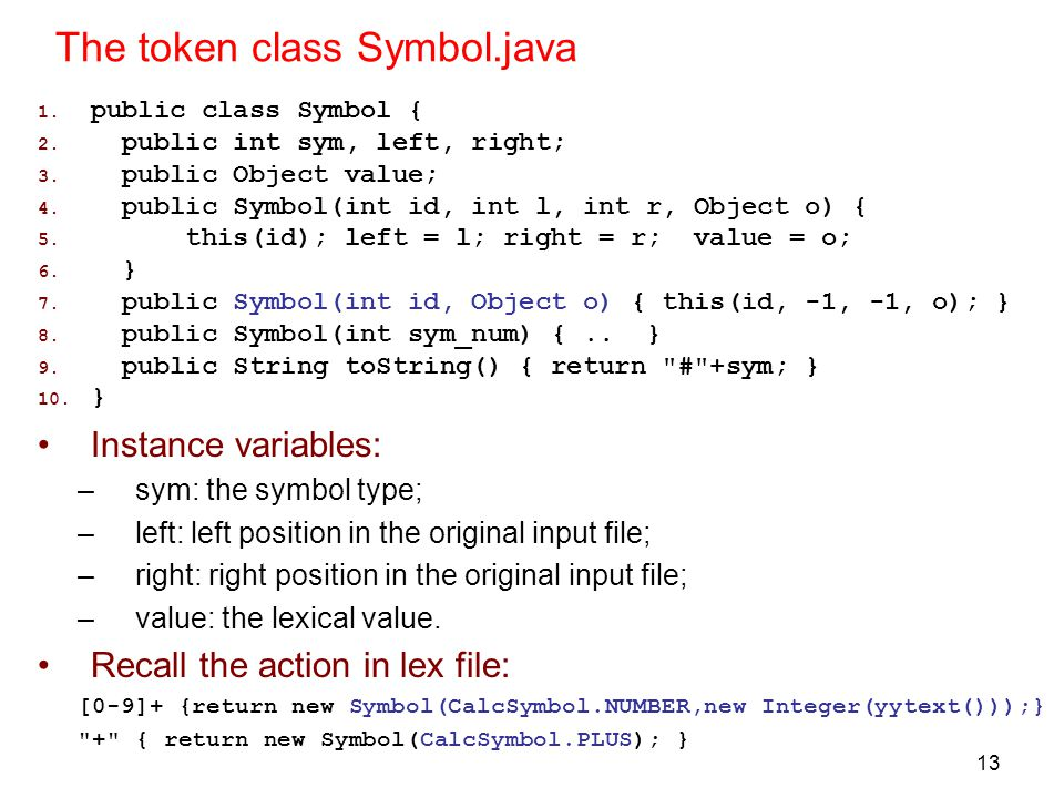 13 The token class Symbol.java 1. public class Symbol { 2.