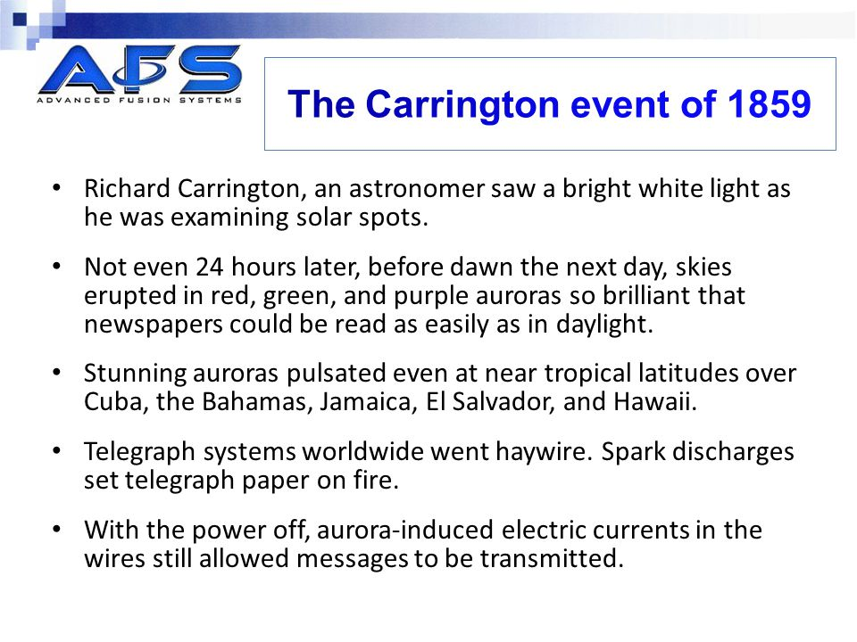 Richard Carrington, an astronomer saw a bright white light as he was examining solar spots.