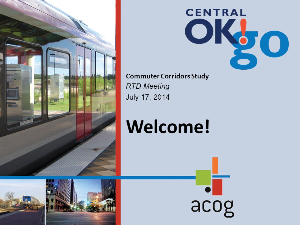 RTD Meeting July 17, 2014 Commuter Corridors Study Welcome!