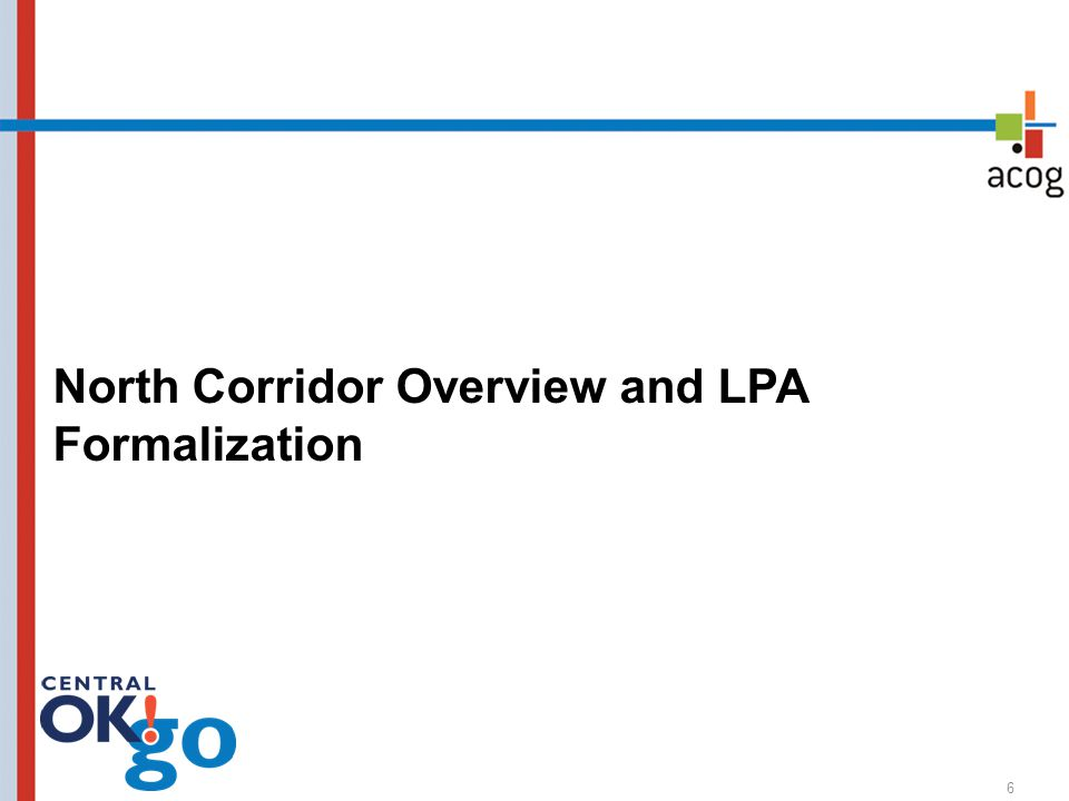 North Corridor Overview and LPA Formalization 6