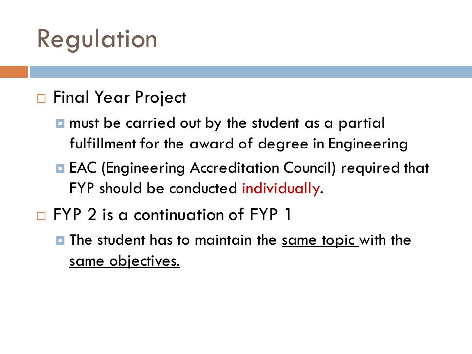 Regulation  Final Year Project  must be carried out by the student as a partial fulfillment for the award of degree in Engineering  EAC (Engineerin