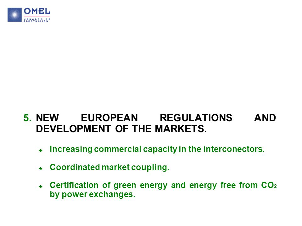 5.NEW EUROPEAN REGULATIONS AND DEVELOPMENT OF THE MARKETS.