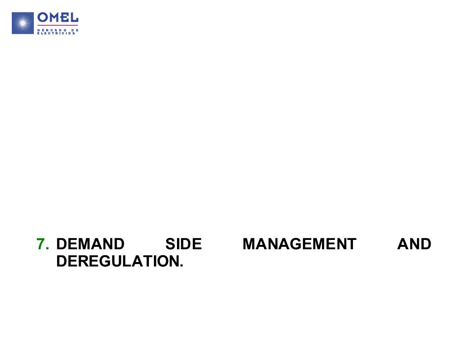 7.DEMAND SIDE MANAGEMENT AND DEREGULATION.