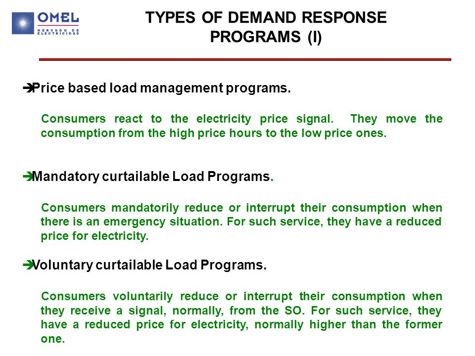 TYPES OF DEMAND RESPONSE PROGRAMS (I)  Price based load management programs.