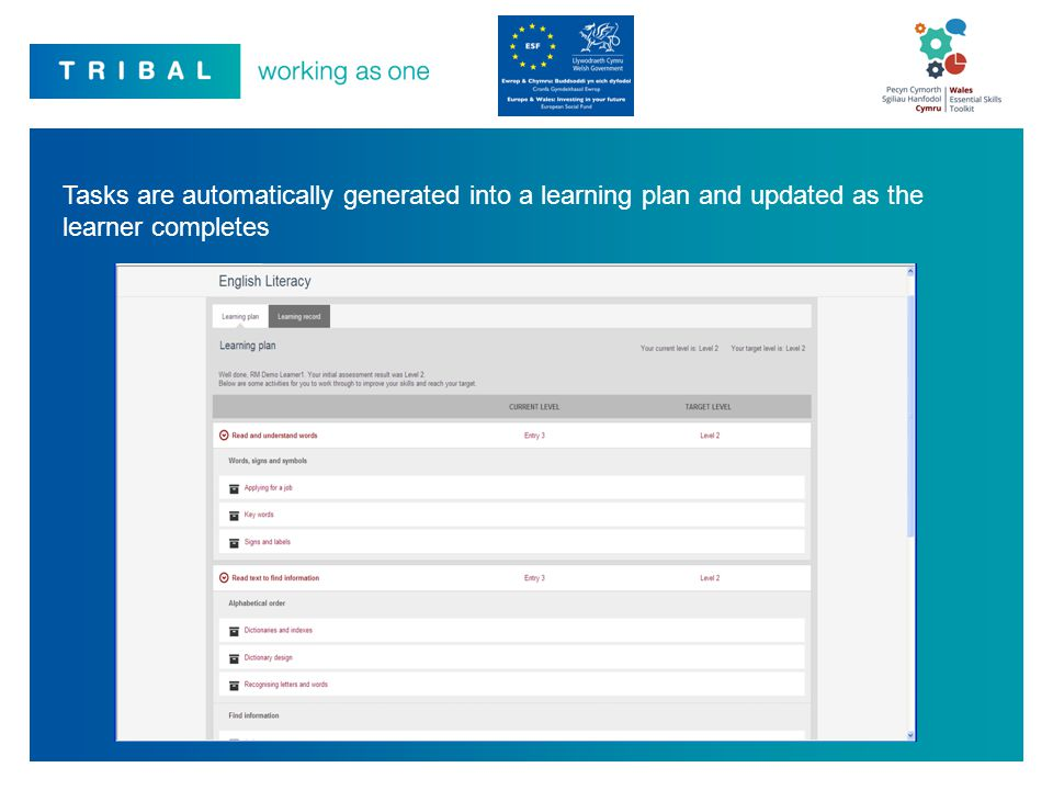 Tasks are automatically generated into a learning plan and updated as the learner completes