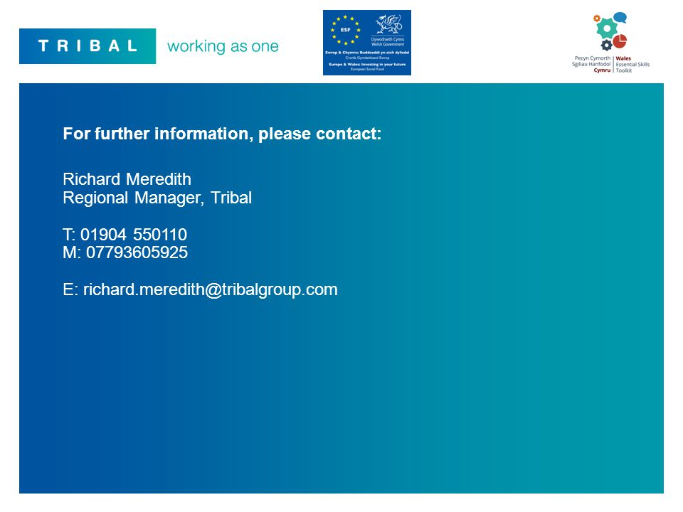 For further information, please contact: Richard Meredith Regional Manager, Tribal T: 01904 550110 M: 07793605925 E: richard.meredith@tribalgroup.com