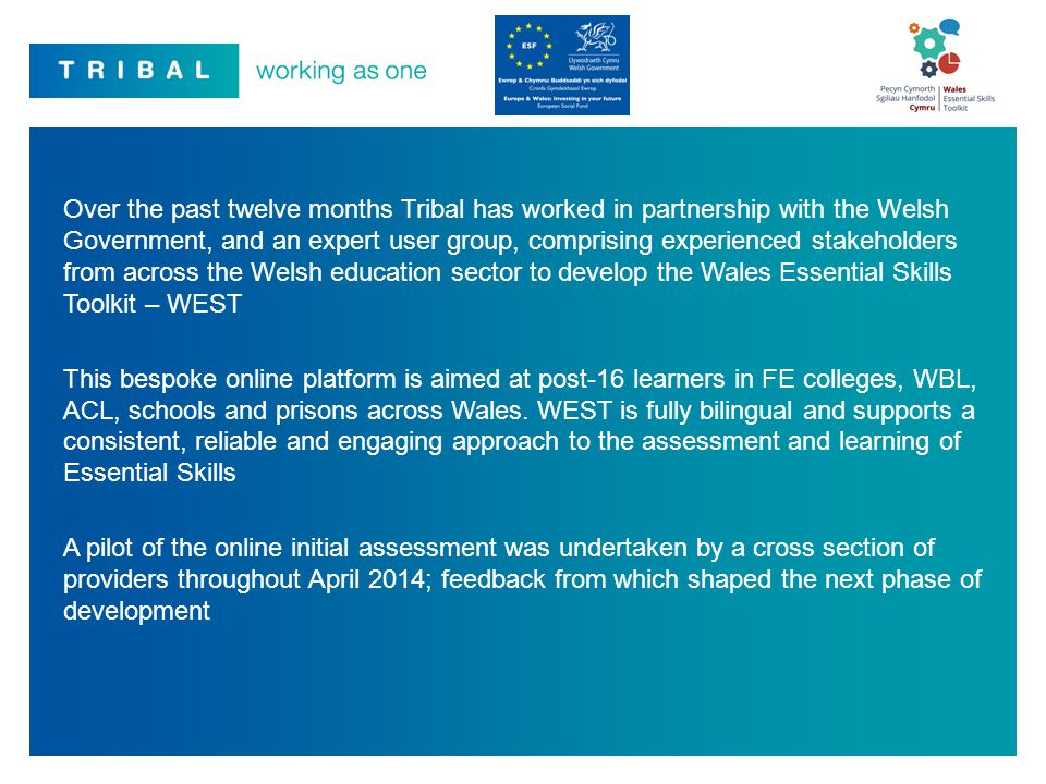 Over the past twelve months Tribal has worked in partnership with the Welsh Government, and an expert user group, comprising experienced stakeholders